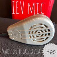 IEV mic Made in Yugoslavia - $95