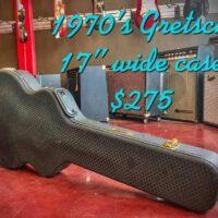 """1970s Gretsch 17"""" wide case - $275"""